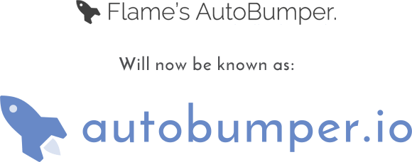 Flame's Autobumper will now be known as autobumper.io